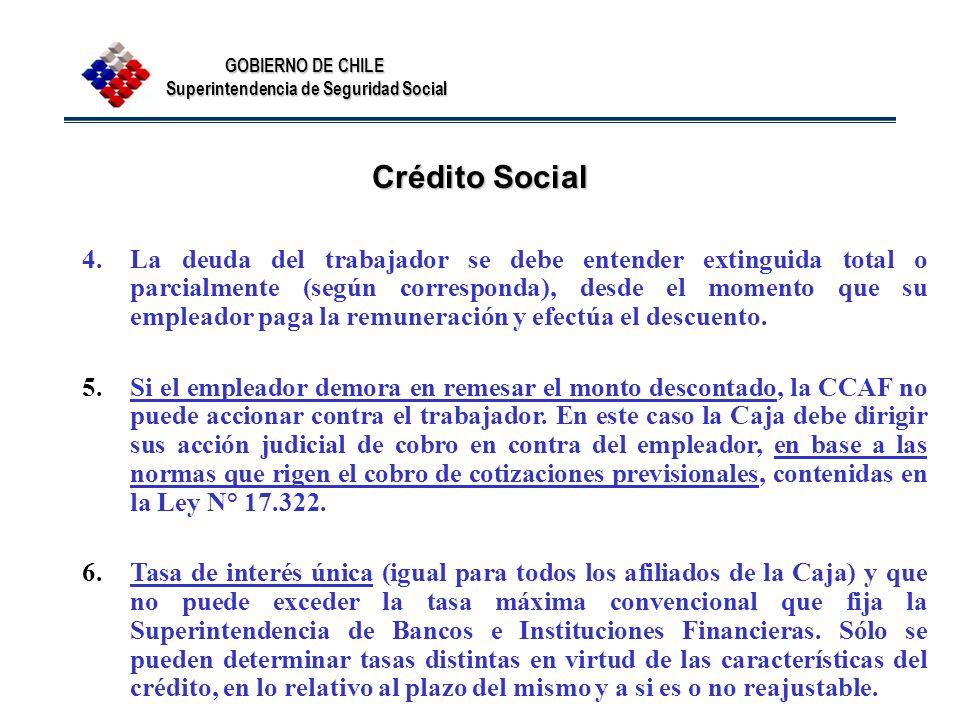 GOBIERNO DE CHILE Superintendencia de Seguridad Social Crédito Social 4.La deuda del trabajador se debe entender extinguida total o parcialmente (segú