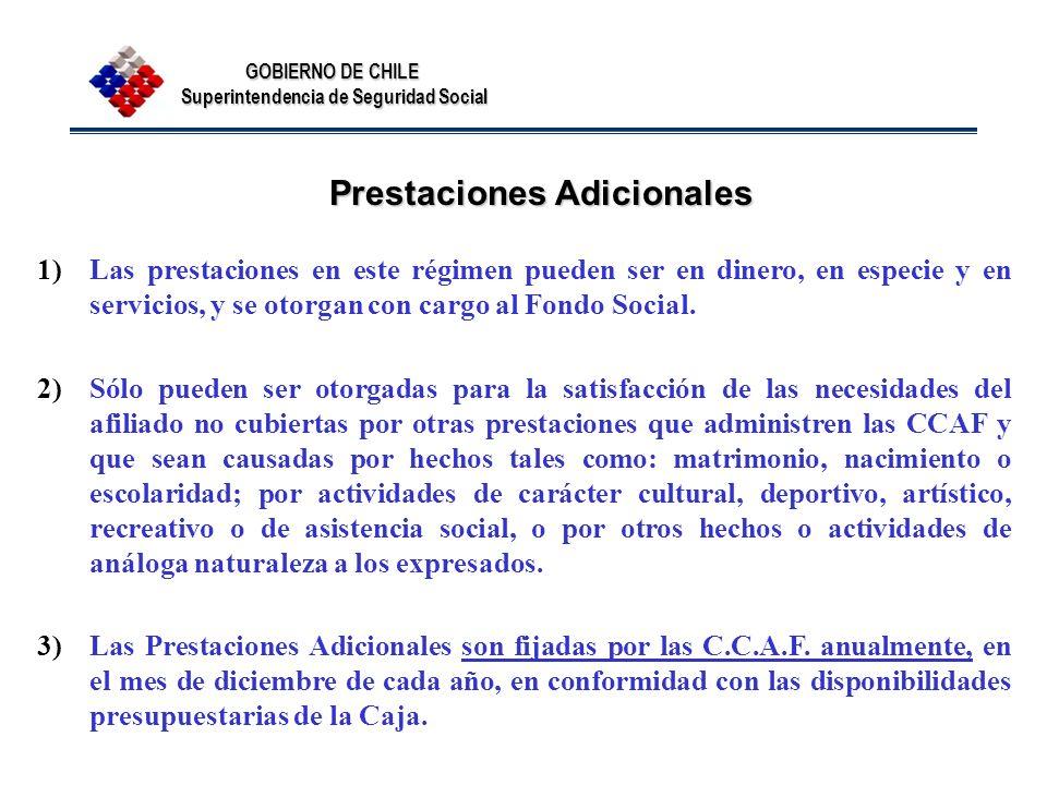 Prestaciones Adicionales 1)Las prestaciones en este régimen pueden ser en dinero, en especie y en servicios, y se otorgan con cargo al Fondo Social. 2
