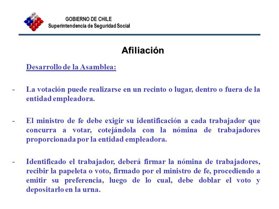 GOBIERNO DE CHILE Superintendencia de Seguridad Social Afiliación Desarrollo de la Asamblea: -La votación puede realizarse en un recinto o lugar, dent