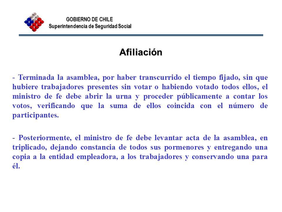 GOBIERNO DE CHILE Superintendencia de Seguridad Social Afiliación - Terminada la asamblea, por haber transcurrido el tiempo fijado, sin que hubiere tr