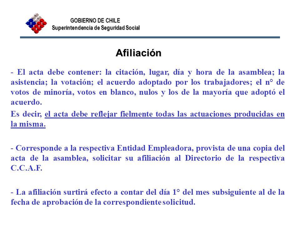 GOBIERNO DE CHILE Superintendencia de Seguridad Social Afiliación - El acta debe contener: la citación, lugar, día y hora de la asamblea; la asistenci