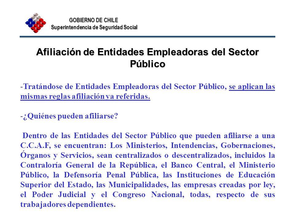 GOBIERNO DE CHILE Superintendencia de Seguridad Social Afiliación de Entidades Empleadoras del Sector Público -Tratándose de Entidades Empleadoras del