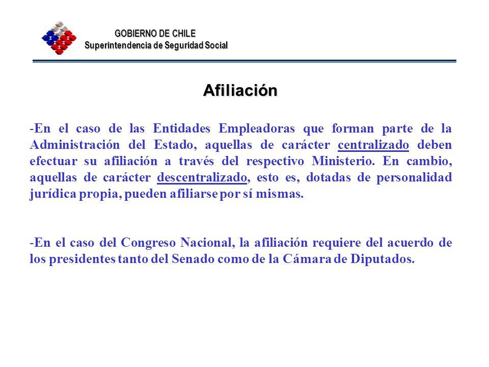 GOBIERNO DE CHILE Superintendencia de Seguridad Social Afiliación -En el caso de las Entidades Empleadoras que forman parte de la Administración del E