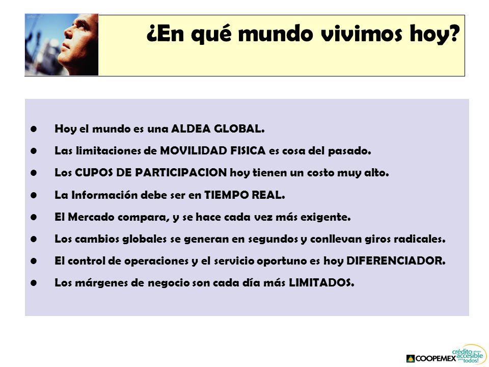 ¿En qué mundo vivimos hoy. Hoy el mundo es una ALDEA GLOBAL.
