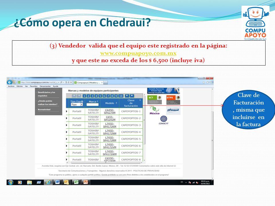 ¿Cómo opera en Chedraui? (3) Vendedor valida que el equipo este registrado en la página: www.compuapoyo.com.mx www.compuapoyo.com.mx y que este no exc
