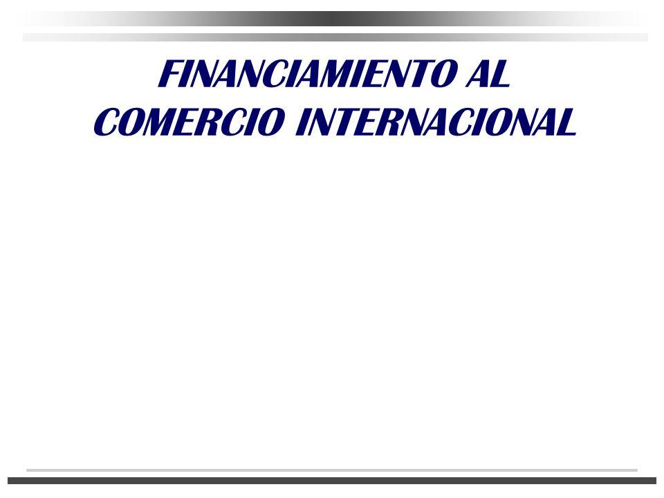 FINANCIAMIENTO AL COMERCIO INTERNACIONAL