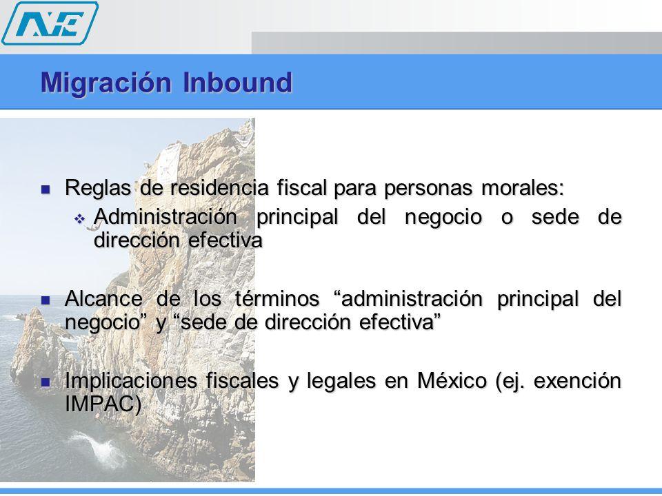 Migración Inbound Reglas de residencia fiscal para personas morales: Reglas de residencia fiscal para personas morales: Administración principal del n