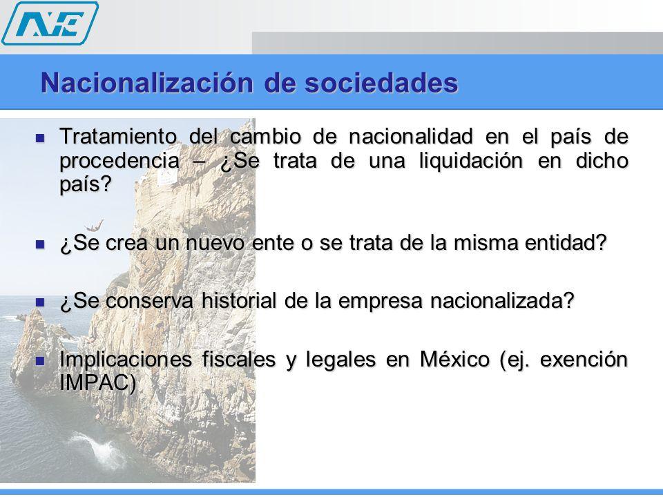 Nacionalización de sociedades Tratamiento del cambio de nacionalidad en el país de procedencia – ¿Se trata de una liquidación en dicho país? Tratamien