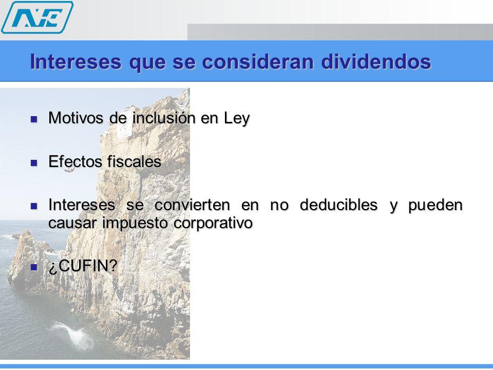 Motivos de inclusión en Ley Motivos de inclusión en Ley Efectos fiscales Efectos fiscales Intereses se convierten en no deducibles y pueden causar imp