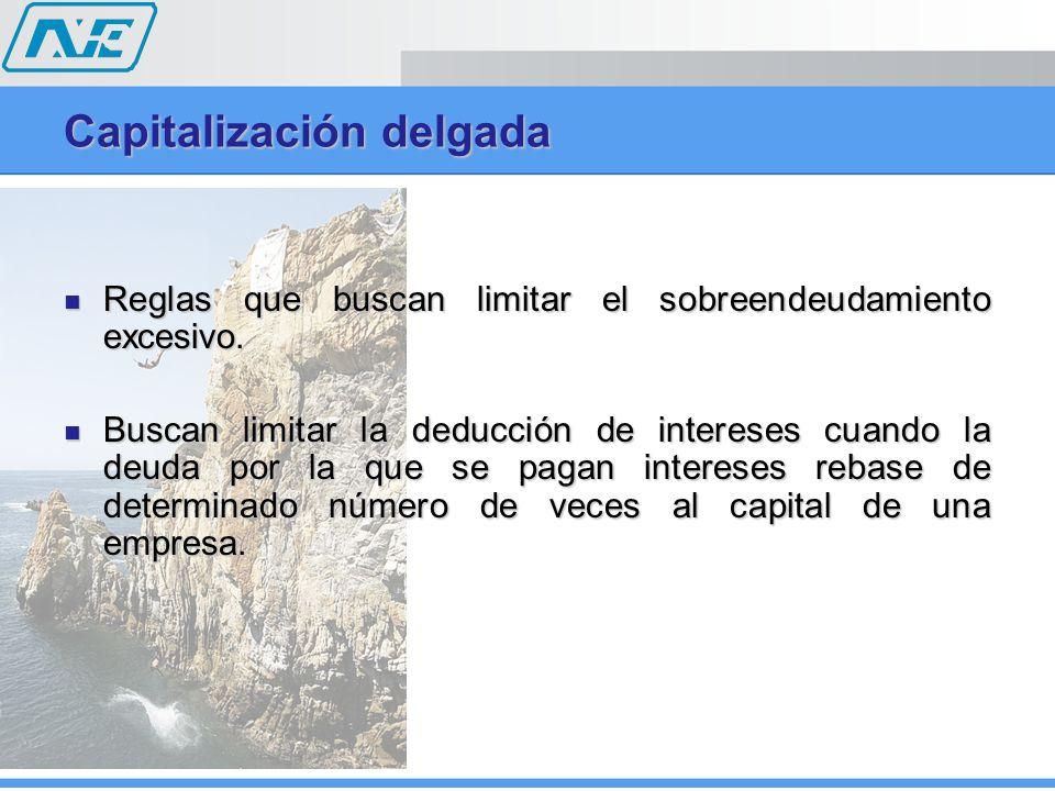 Futuro de la capitalización insuficiente en México Mayores facultades de fiscalización Mayores facultades de fiscalización Nuevas reglas anti-abuso (Ej.