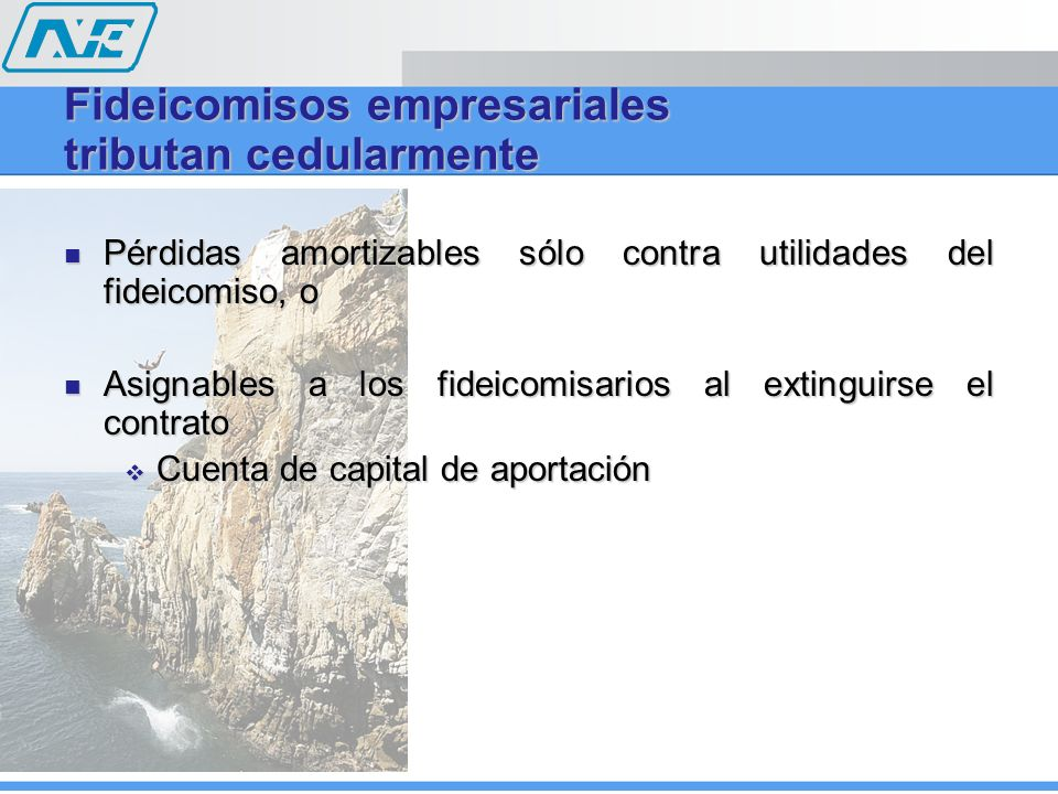 Fideicomisos empresariales tributan cedularmente Pérdidas amortizables sólo contra utilidades del fideicomiso, o Pérdidas amortizables sólo contra uti