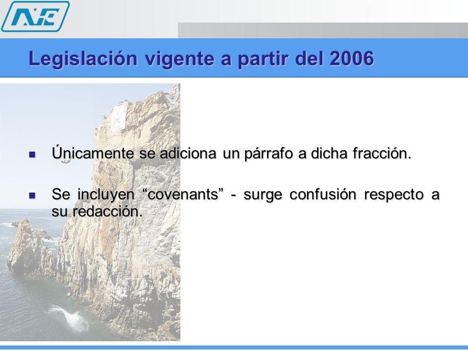 Legislación vigente a partir del 2007 Reforma completa a la fracción XXVI del artículo 32 de la LISR.