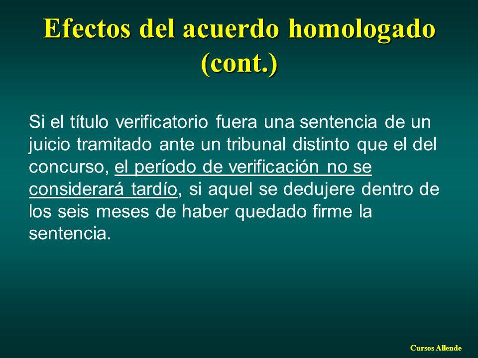 Cursos Allende Efectos del acuerdo homologado (cont.) Si el título verificatorio fuera una sentencia de un juicio tramitado ante un tribunal distinto