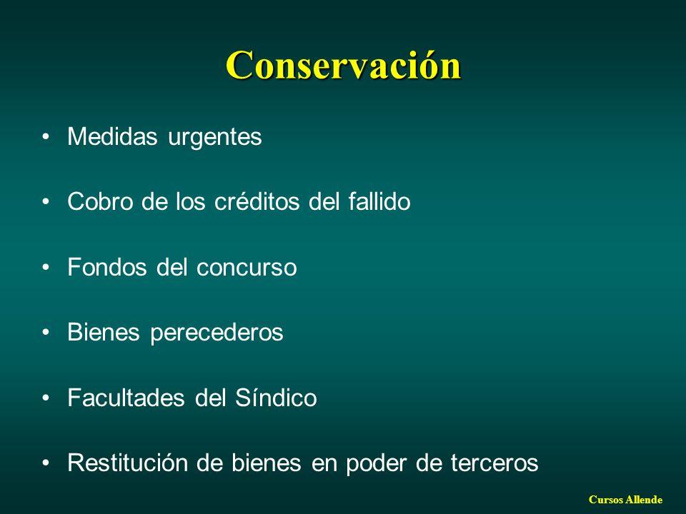 Cursos Allende Conservación Medidas urgentes Cobro de los créditos del fallido Fondos del concurso Bienes perecederos Facultades del Síndico Restituci