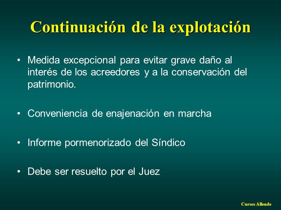 Cursos Allende Continuación de la explotación Medida excepcional para evitar grave daño al interés de los acreedores y a la conservación del patrimonio.