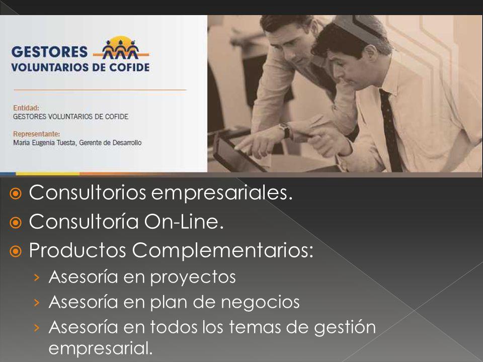 Consultorios empresariales. Consultoría On-Line. Productos Complementarios: Asesoría en proyectos Asesoría en plan de negocios Asesoría en todos los t