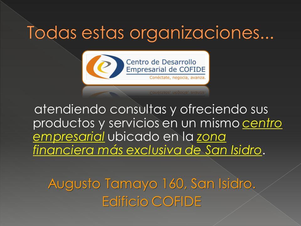 atendiendo consultas y ofreciendo sus productos y servicios en un mismo centro empresarial ubicado en la zona financiera más exclusiva de San Isidro.