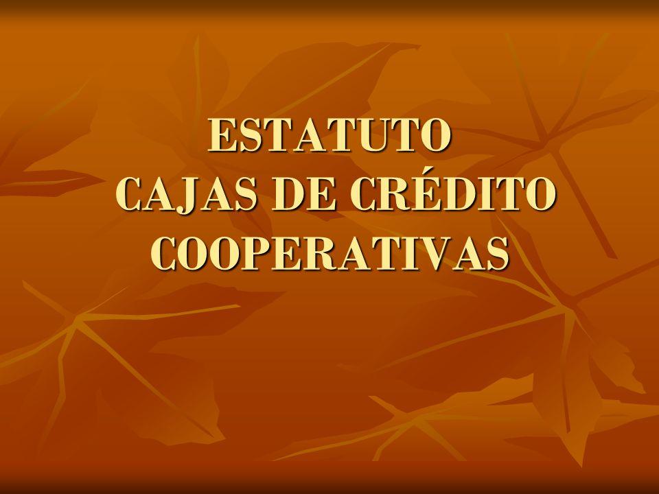 ESTATUTO CAJAS DE CRÉDITO COOPERATIVAS Dr. Enrique Fernández Quintana