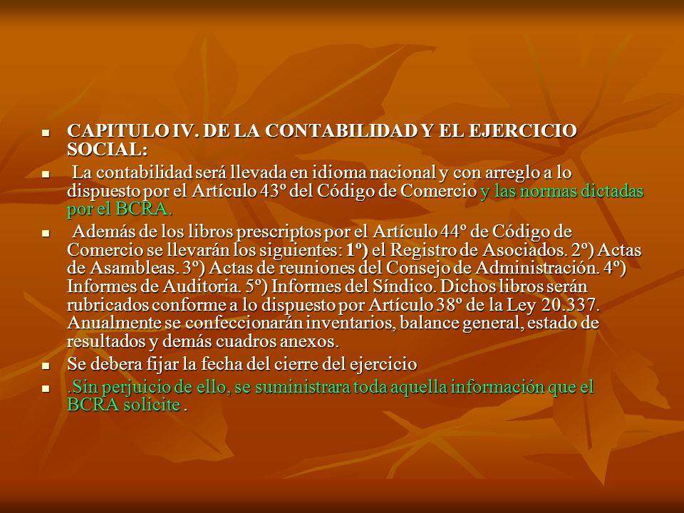 CAPITULO IV.DE LA CONTABILIDAD Y EL EJERCICIO SOCIAL: CAPITULO IV.