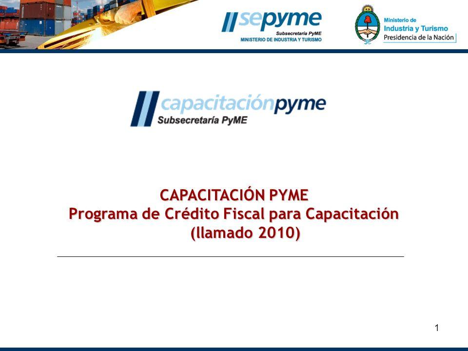 1 CAPACITACIÓN PYME Programa de Crédito Fiscal para Capacitación (llamado 2010) (llamado 2010)