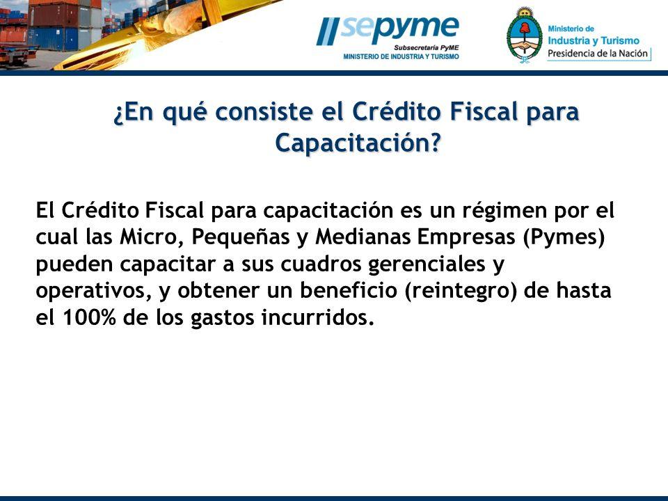 ¿En qué consiste el Crédito Fiscal para Capacitación? El Crédito Fiscal para capacitación es un régimen por el cual las Micro, Pequeñas y Medianas Emp