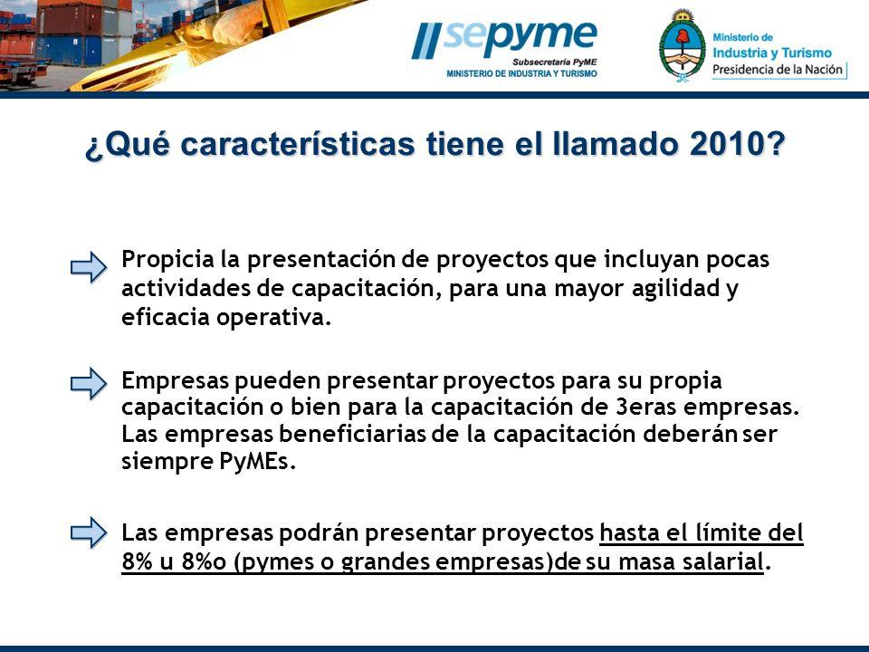 ¿Qué características tiene el llamado 2010? Propicia la presentación de proyectos que incluyan pocas actividades de capacitación, para una mayor agili
