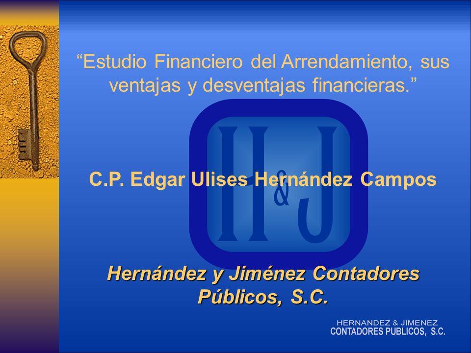 Hernández y Jiménez Contadores Públicos, S.C.Estudio Financiero del Arrendamiento, sus ventajas y desventajas financieras.
