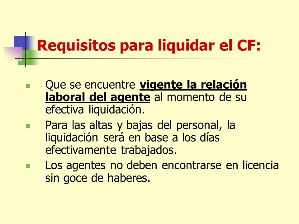 Que se encuentre vigente la relación laboral del agente al momento de su efectiva liquidación.