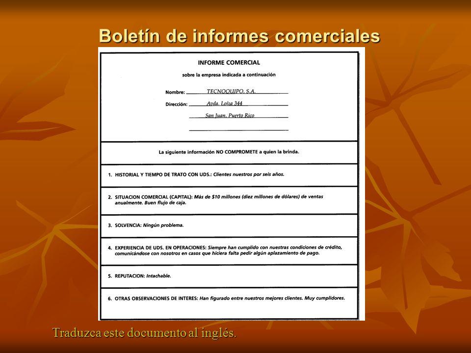 Boletín de informes comerciales Traduzca este documento al inglés.
