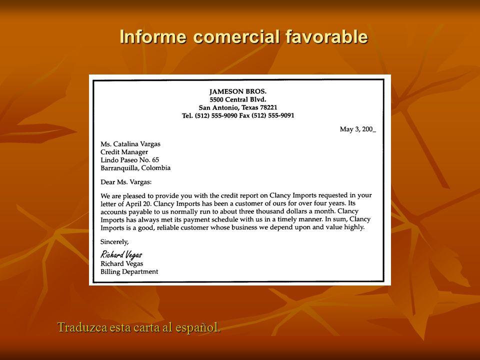 Informe comercial favorable Traduzca esta carta al español.