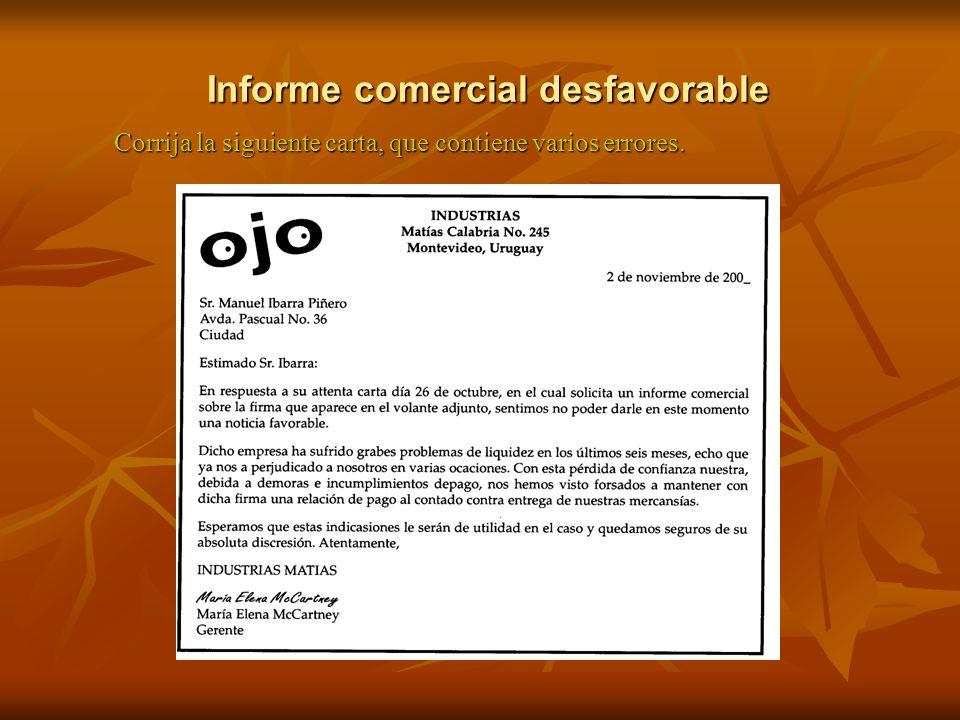 Informe comercial desfavorable Corrija la siguiente carta, que contiene varios errores.