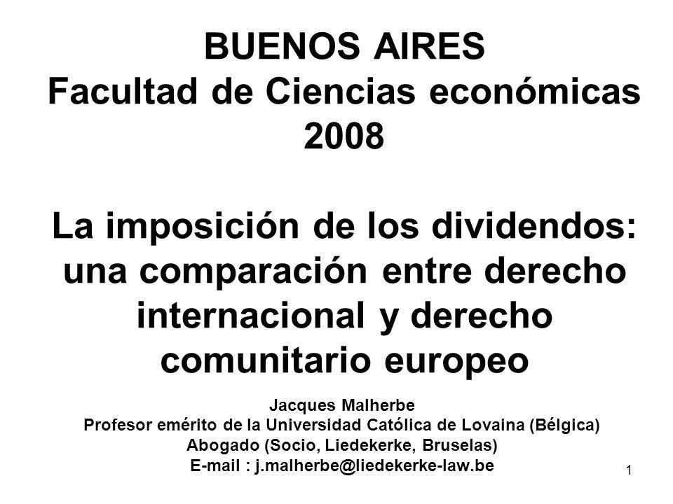 1 BUENOS AIRES Facultad de Ciencias económicas 2008 La imposición de los dividendos: una comparación entre derecho internacional y derecho comunitario