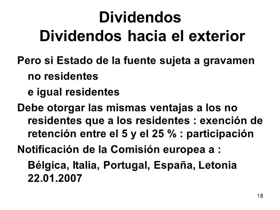18 Dividendos Dividendos hacia el exterior Pero si Estado de la fuente sujeta a gravamen no residentes e igual residentes Debe otorgar las mismas vent