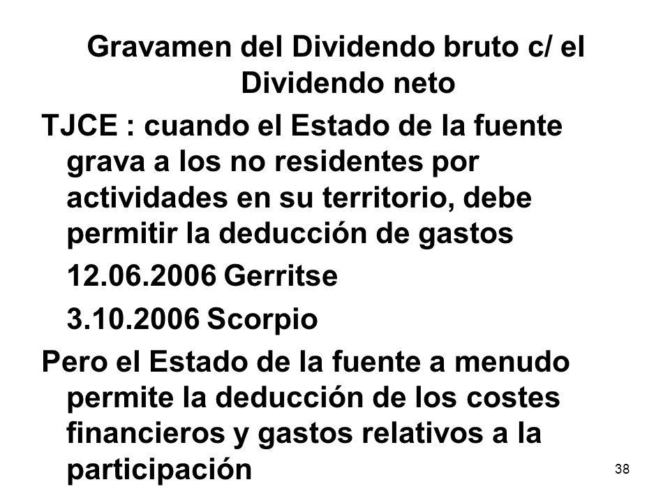 38 Gravamen del Dividendo bruto c/ el Dividendo neto TJCE : cuando el Estado de la fuente grava a los no residentes por actividades en su territorio,
