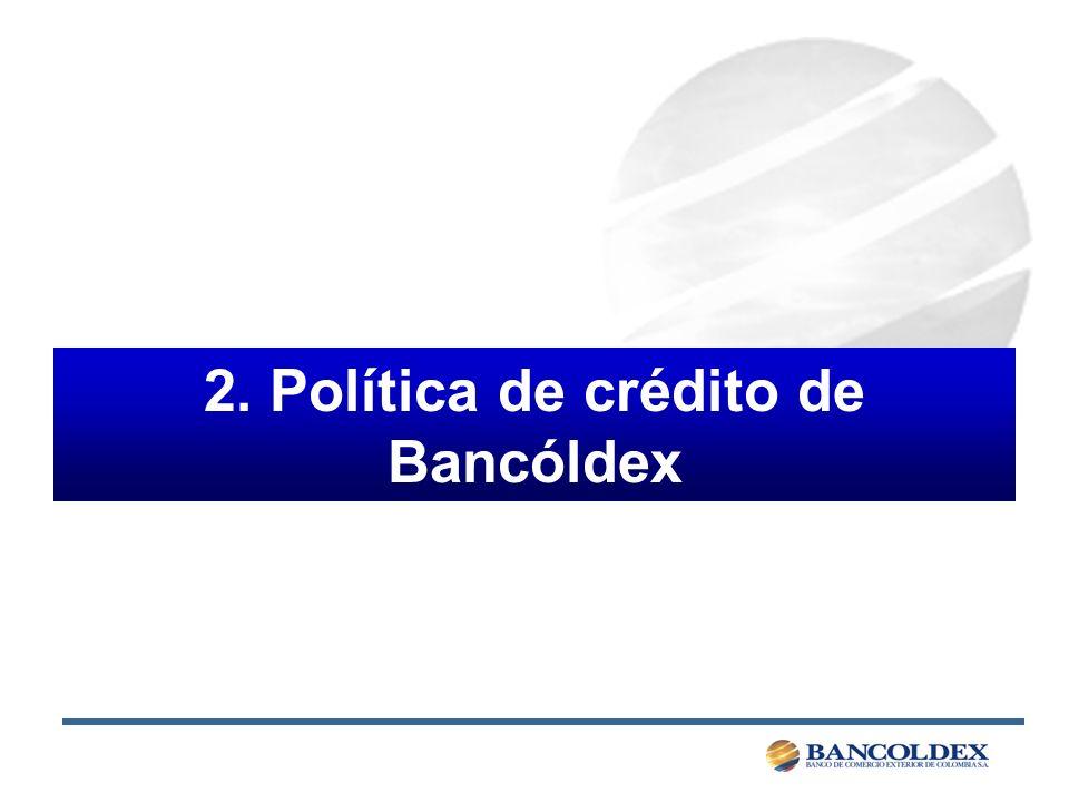 2. Política de crédito de Bancóldex