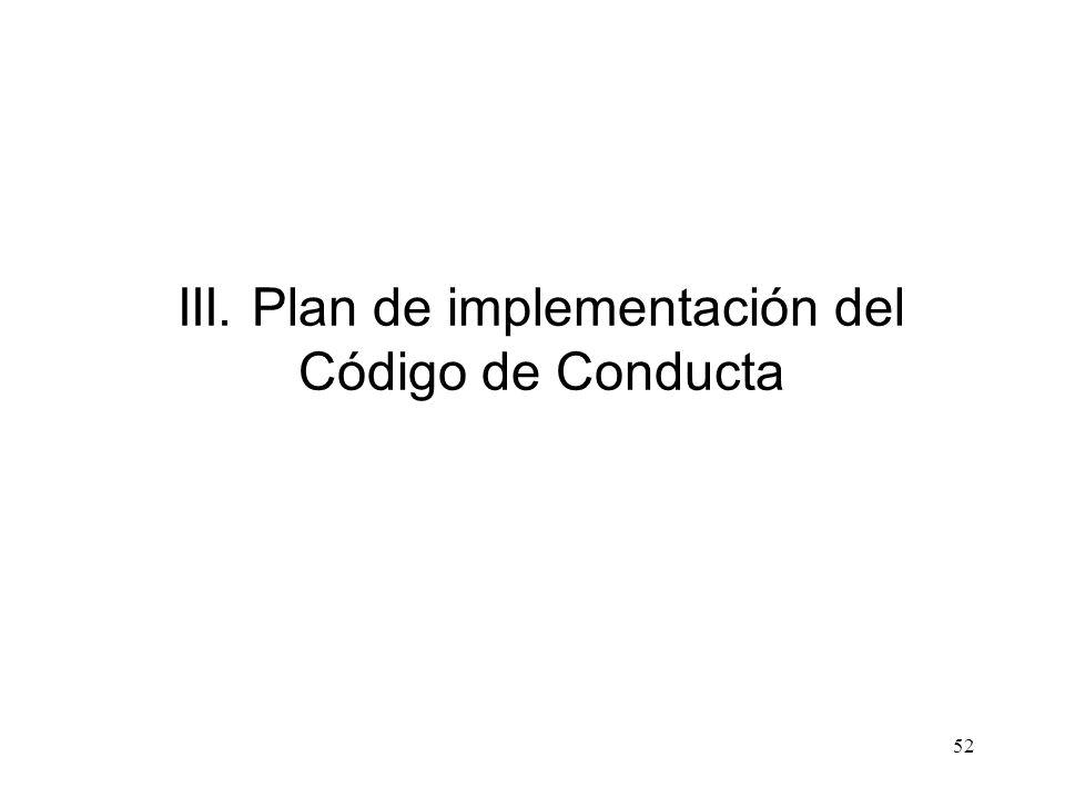 52 III. Plan de implementación del Código de Conducta