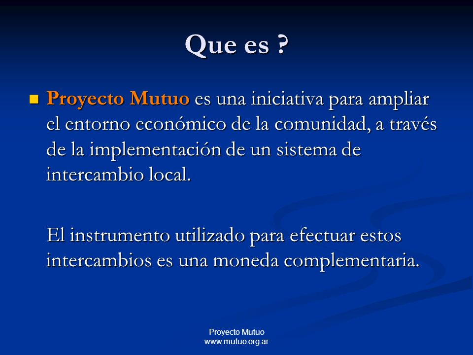 Proyecto Mutuo www.mutuo.org.ar Que es .