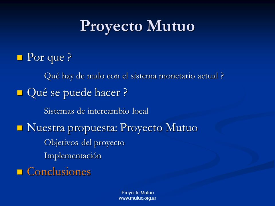 Proyecto Mutuo www.mutuo.org.ar Proyecto Mutuo Por que .