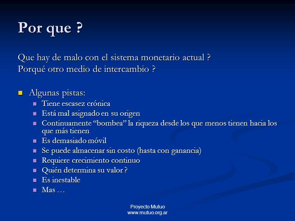 Proyecto Mutuo www.mutuo.org.ar Por que .Que hay de malo con el sistema monetario actual .