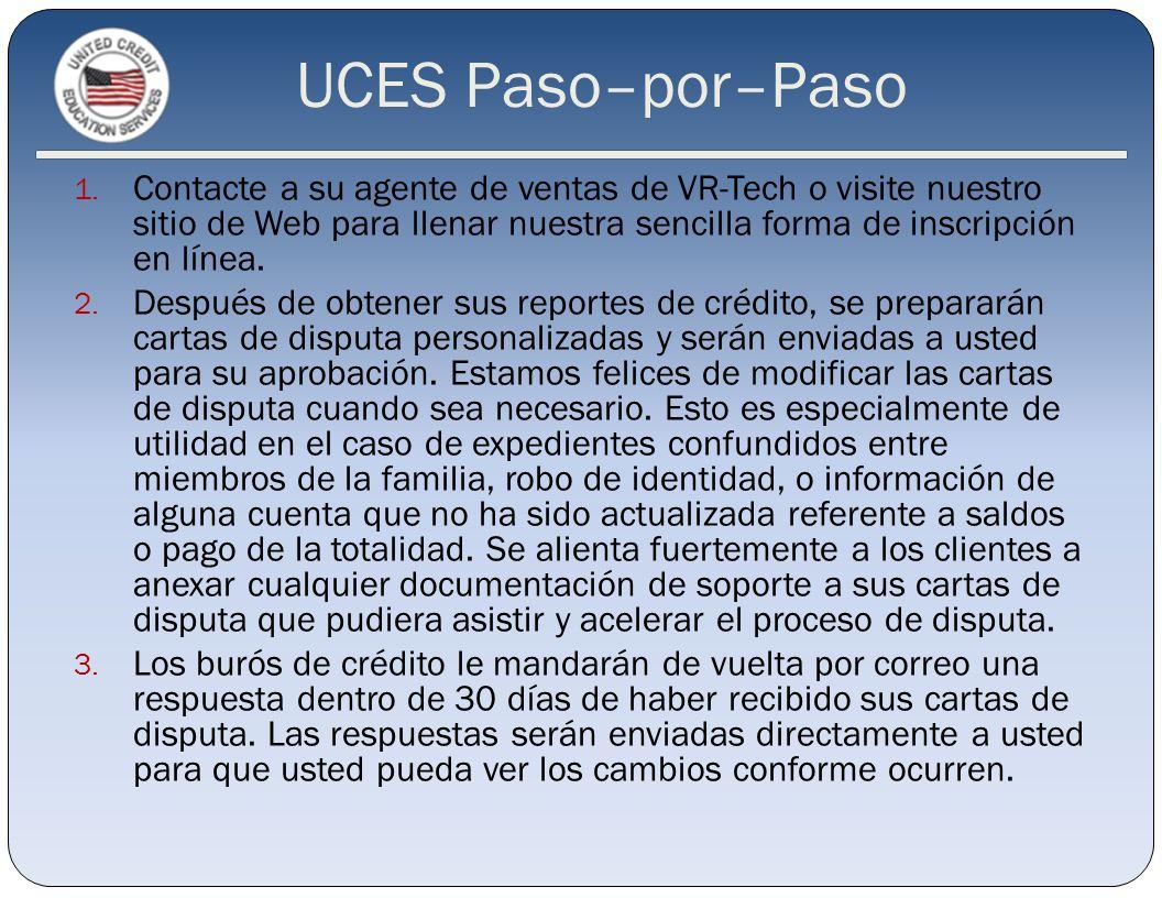 UCES Paso–por–Paso 1. Contacte a su agente de ventas de VR-Tech o visite nuestro sitio de Web para llenar nuestra sencilla forma de inscripción en lín
