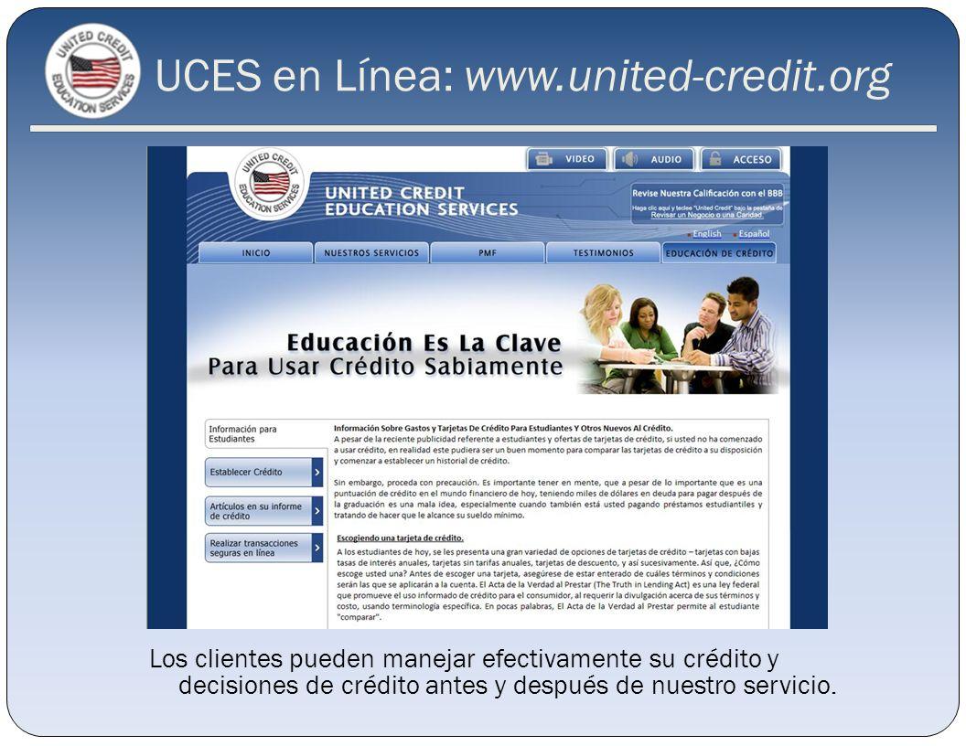 Los clientes pueden manejar efectivamente su crédito y decisiones de crédito antes y después de nuestro servicio. UCES en Línea: www.united-credit.org