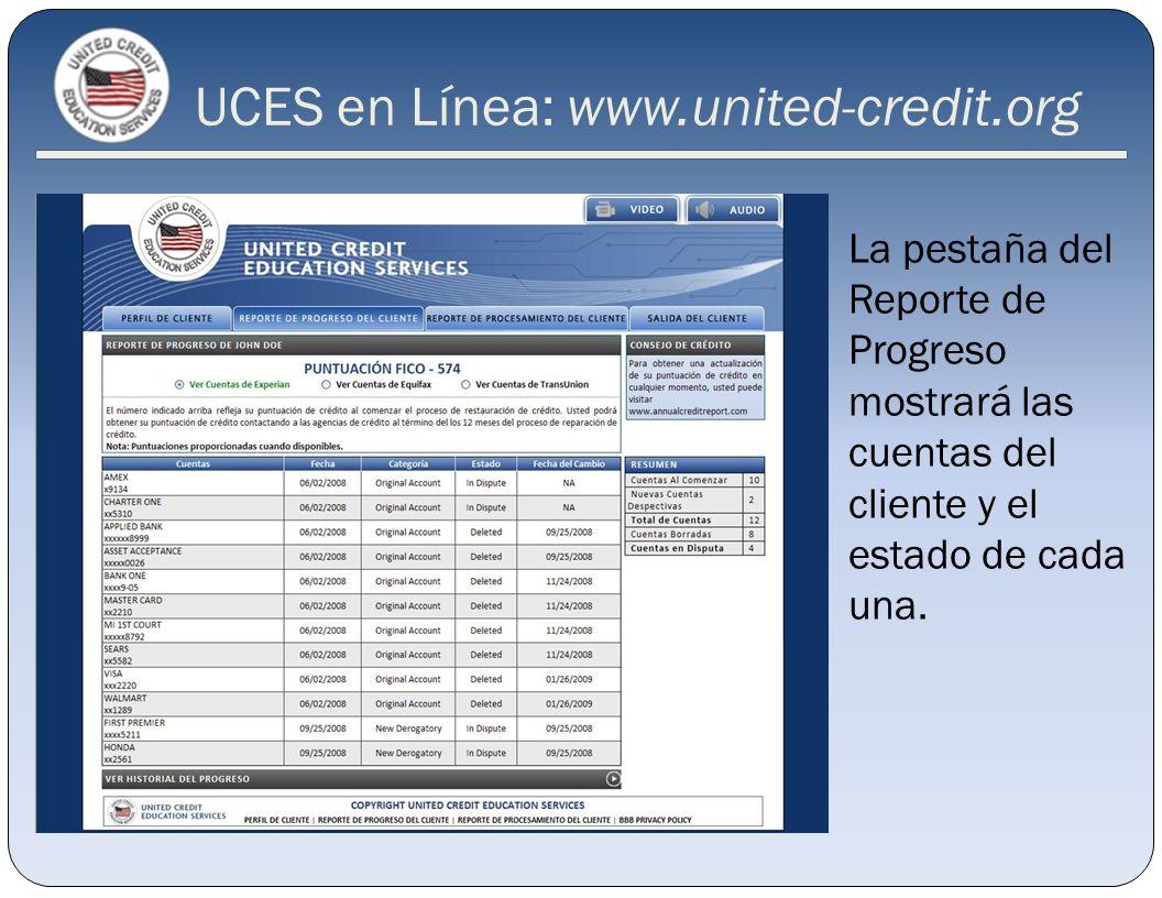 La pestaña del Reporte de Progreso mostrará las cuentas del cliente y el estado de cada una. UCES en Línea: www.united-credit.org