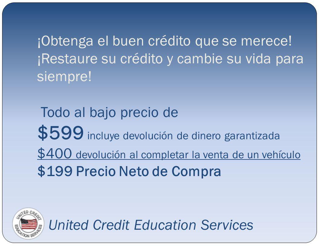 ¡Obtenga el buen crédito que se merece! ¡Restaure su crédito y cambie su vida para siempre! Todo al bajo precio de $599 incluye devolución de dinero g