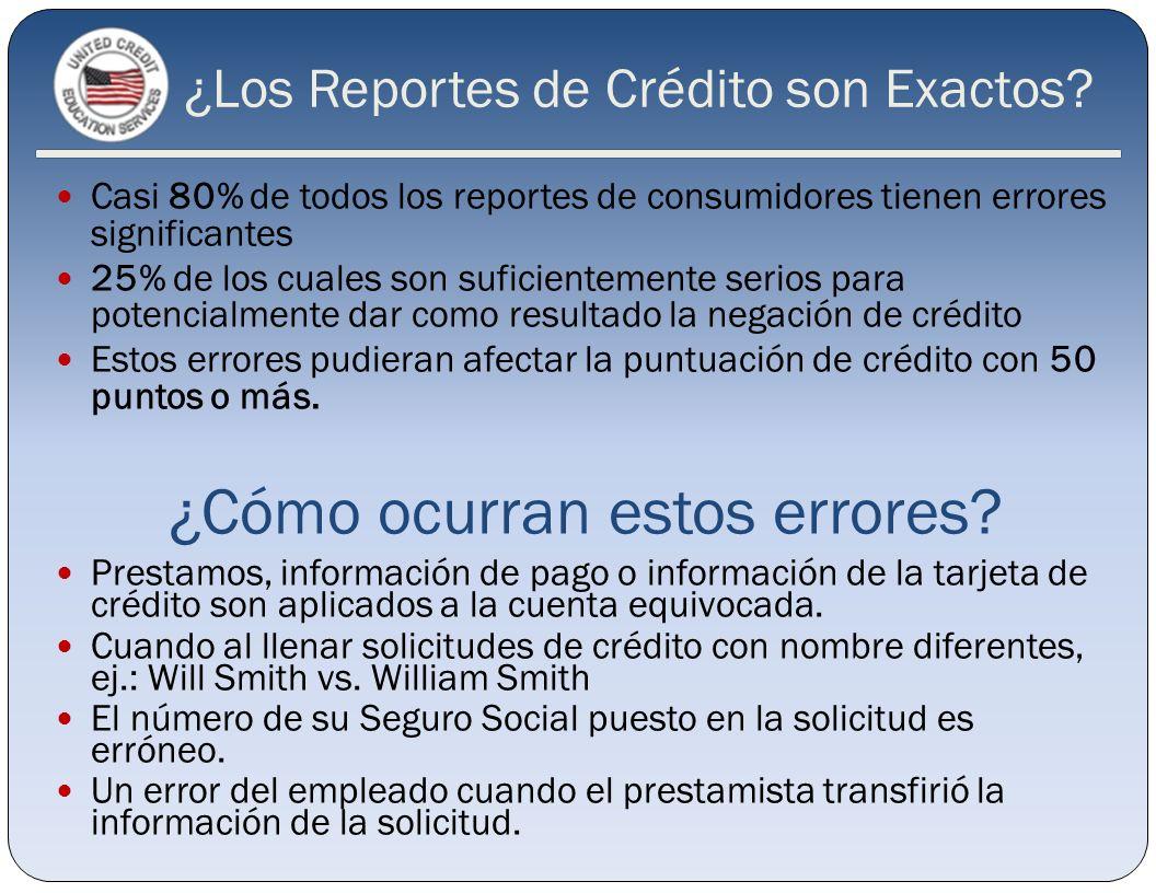 ¿Los Reportes de Crédito son Exactos? Casi 80% de todos los reportes de consumidores tienen errores significantes 25% de los cuales son suficientement