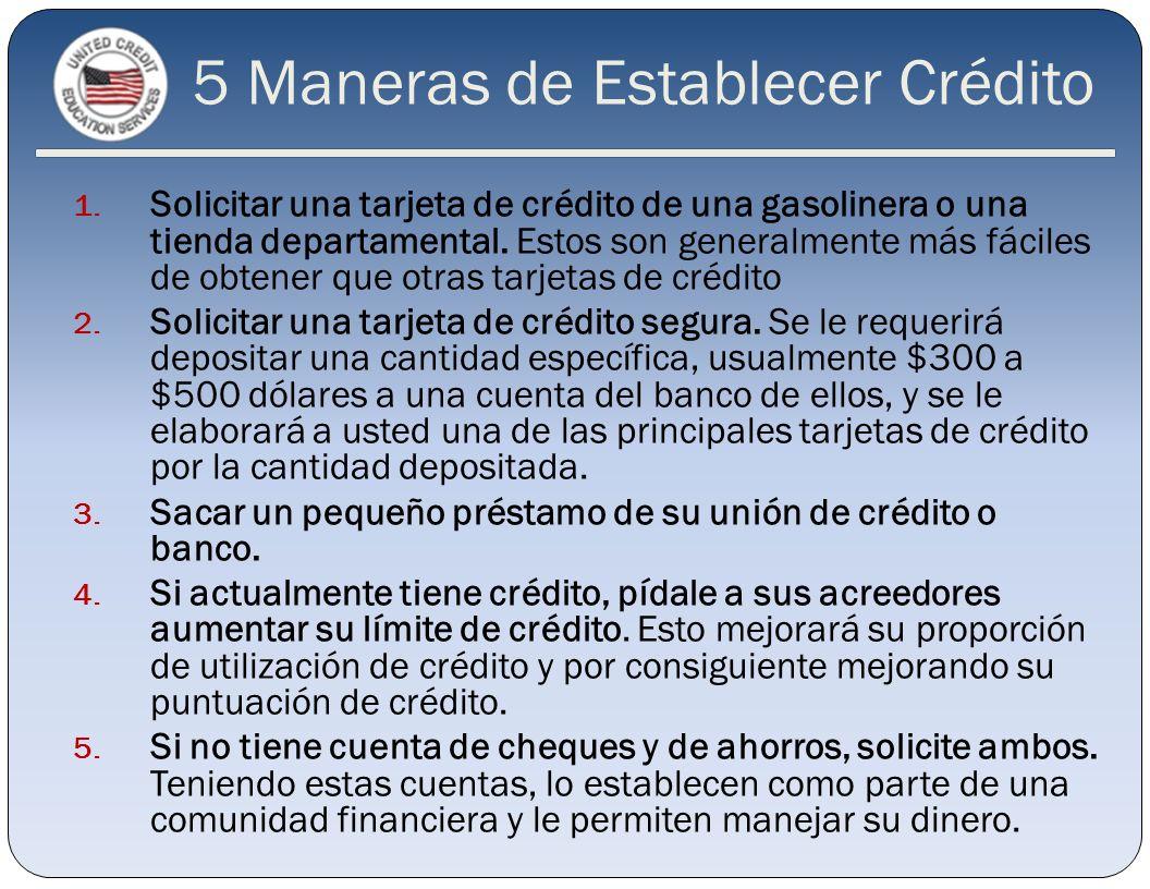 5 Maneras de Establecer Crédito 1. Solicitar una tarjeta de crédito de una gasolinera o una tienda departamental. Estos son generalmente más fáciles d