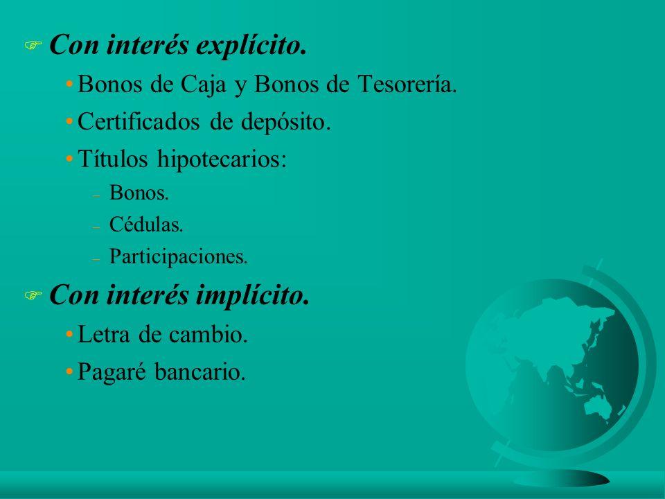 F Con interés explícito.Bonos de Caja y Bonos de Tesorería.