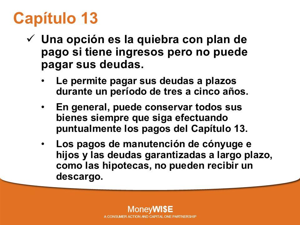 Capítulo 13 Una opción es la quiebra con plan de pago si tiene ingresos pero no puede pagar sus deudas.