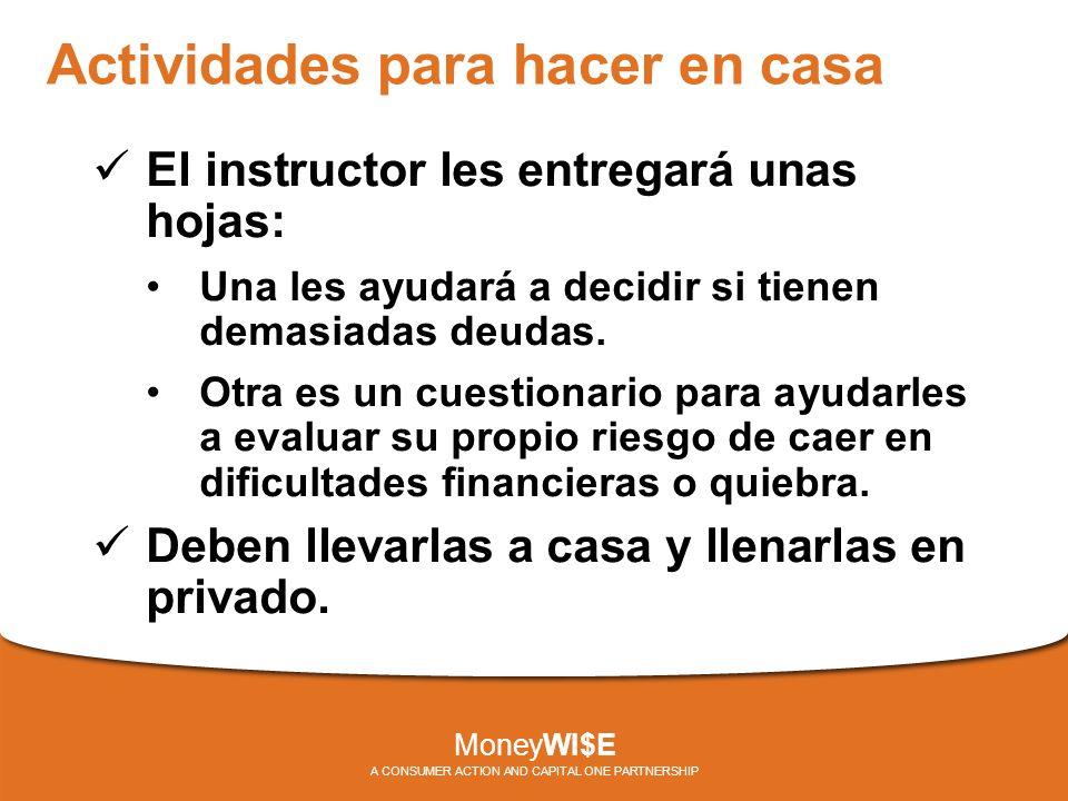 Actividades para hacer en casa El instructor les entregará unas hojas: Una les ayudará a decidir si tienen demasiadas deudas.