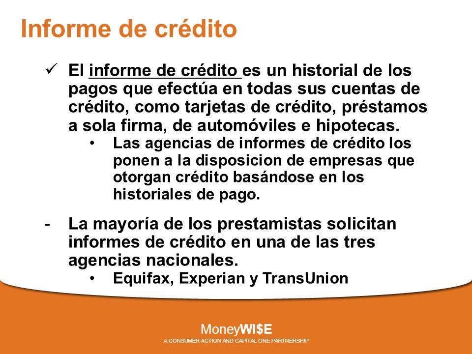 Informe de crédito El informe de crédito es un historial de los pagos que efectúa en todas sus cuentas de crédito, como tarjetas de crédito, préstamos a sola firma, de automóviles e hipotecas.