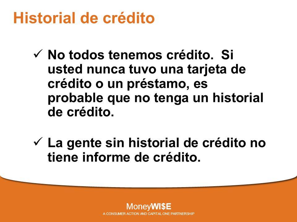 Historial de crédito No todos tenemos crédito.